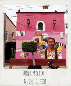 ¡Hola Mexico – Mucho Gusto!