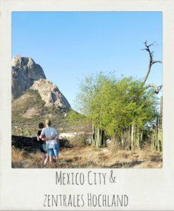 Mexico City & zentrales Hochland