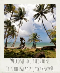 Welcome to Little Corn! It's the paradise you know?!