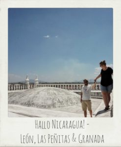 Hallo Nicaragua! – León, Las Peñitas & Granada
