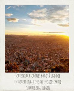 Bogota und eine Reisepause zuhause